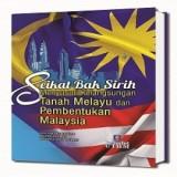 Seikat Bak Sirih Menyelusuri Kelangsungan Tanah Melayu dan Pembentukan Malaysia