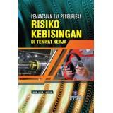 Pemantauan dan Pengurusan Risiko Kebisingan di Tempat Kerja