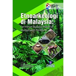 Etnoarkeologi Di Malaysia : Cerminan Budaya Material Masyarakat Peribumi