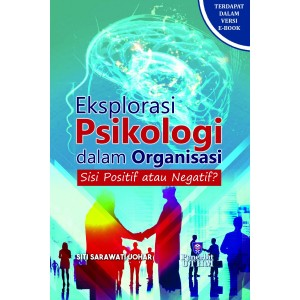 Eksplorasi Psikologi Dalam Organisasi: Sisi Positif Atau Negatif?