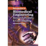 Introduction to Biomedical Engineering Research Projects and Case Studies