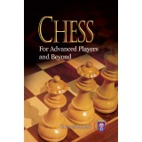CHESS – For Advanced Players and Beyond