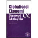 Globalisasi Ekonomi & Strategi Malaysia