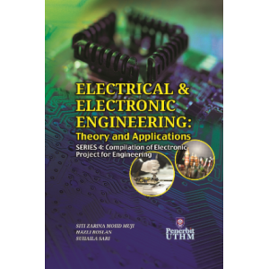 Electrical & Electronic Engineering : Theory And Application Series 4 : Compilation of Electronic Project for Engineering