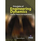 Principles of Engineering Dynamics : Concise Theory and Applications