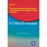 The Role of the National Vocational Training Council in the Management of Vocational Training in Malaysia : A Critical Evaluation